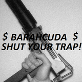 Barahcuda - Shut Your Trap!! (16Min Trap Mix ) GET TURNT UP!!!