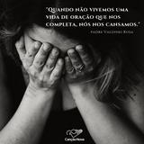 O Que Tem Te Cansado?    Homilia Padre Valdinei Rosa 6-12-2018
