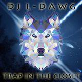 TRAP IN THE CLOSET 013 - SLAPPIN DA BASS