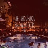 The Hedgehog - Showrocker 337 - 08.06.2017