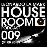 Dj Leonardo La Mark- House Room Podcast 009 (04.08.2017)