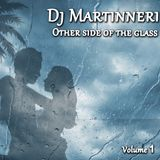 Dj Martinneri - Other Side Of The Glass (vol. 01)