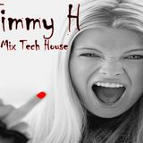 Mr Jimmy H - Love In The Mix Tech House  30 09 2018