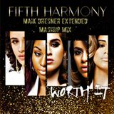 Worth It - Fifth Harmony ft. Kid Ink (Maik Dresner Extended Mashup Mix)