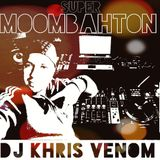 SUPER MOOMBAHTON MIX 2019 BY DJ KHRIS VENOM