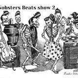 NOBSTERS BEATS SHOW 2