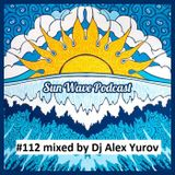 Dj Alex Yurov - Sun Wave Podcast #112
