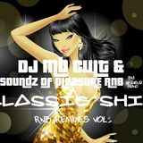 Classic Shit - Rnb Remixes Vol.1 by Soundz Of Pleasure & Dj Mb Cult