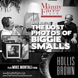 David McIntyre & the Lost Biggie Smalls Photos + Hollis Brown's Mike Montali - The Manny Faces Show