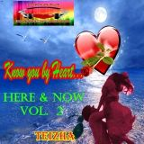 ♬♥  Know You by Heart.....Here  and Now Vol 2 ♥♬