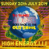 House goes back to the Old Skool DJ SLING 2014