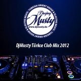 DjMusty Turkce Club Mix 2012