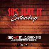 Sik Wit It Saturdays Live w DJ Sik Wit It & DJ Green Eyez 10.20.18
