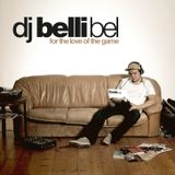 DJ Belli Bel - For the Love of the Game
