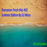 Romanian Fresh Hits Summer Edition By DJ Niros 20 June 2017