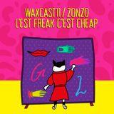 WAXCAST 11 – L'EST FREAK C'EST CHEAP – W/ZONZO