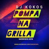POMPA NA GRILLA - Mixed by DJ KOKOS [Sierpień 2019]