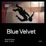 Blue Velvet @ UNION 77 RADIO 17.03.2016 'OST'