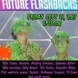 FUTURE FLASHBACKS July 21, 2017 Episode