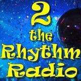 2 the Rhythm Radio Episode 68