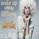 A.M.B. - Wake Up 2k14 M!XerY (part.1)