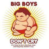 Big Boys Don't Cry by DJ Steve Bruce