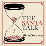The Santa Talk Podcast, Episode #3 - Ch.2) My Story