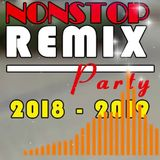 NON-STOP REMIX PARTY REMAKE 2018-2019