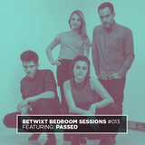 Passed - BETWIXT Bedroom Sessions #013