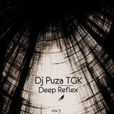 Dj Puza TGK - Deep Reflex ( Deep Tech Mix 3 )