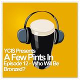 A Few Pints In - Episode 12