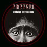 O. ISAYEVA - Freeze! (October 2016)