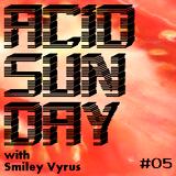 Acid Sunday with Smiley Vyrus - Cloudcast 05 (27.01.2013)