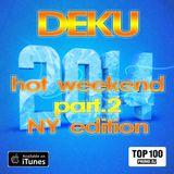 DEKU - Hot Weekend part.2 NY