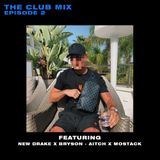 THE CLUB MIX - EPISODE 2 - NEW DRAKE X BRYSON TILLER, AITCH AND MORE - CHEF J