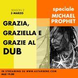 #12 Grazia, Graziella e Grazie al Dub // Speciale MICHAEL PROPHET - Season 2