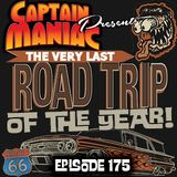 Episode 175 / The Very Last Road Trip of the Year