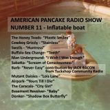 AMERICAN PANCAKE RADIO SHOW / PODCAST #11 - inflatable BOAT - (I'm Back!!!)