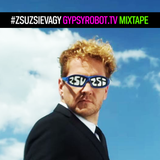 gypsyROBOT.tv | #zsuzsievagy Mixtape