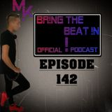 BR!NG THE BEAT !N Official Podcast [Episode 142]