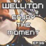 Welliton - Enjoy The Moment EP36 (Special Carnival)