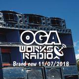 OGAWORKS RADIO July 11th  2018