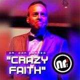 """NRL """"Crazy Faith"""" With Dr. Dan Correa"""