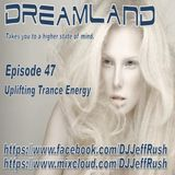 Dreamland Episode 47, June 14th 2017, Uplifting Trance Energy