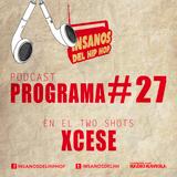 PROGRAMA #27 ( TwoShots Xcese )