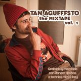 Tan agufffsto,The Mixtape VOL.I-dj Mustio