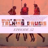 Saint Evo's Talking Drums Ep. 32