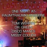 One Night at RaumTraumKlangEbene  by Missy Colóer, Tom Werres, Dr. Green & Disco Manes