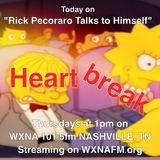 """Rick Pecoraro Talks to Himself #34 """"Heartbreak"""" - 2/9/2017"""