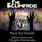 This Is Our Church (Spiritual House Music Throughout The Decades)
